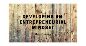 Developing An Entrepreneurial Mindset
